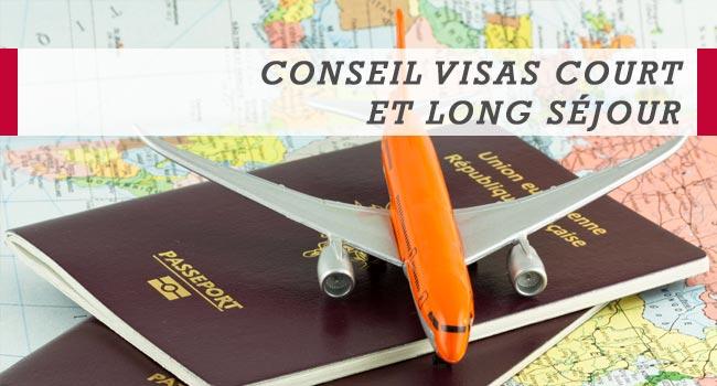 Conseil visas court et long séjour