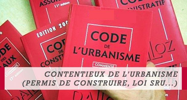 Contentieux de l'urbanisme (Permis de construire, Loi SRU, Plan local d'urbanisme, PLU)